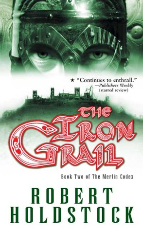The Iron Grail by Robert Holdstock