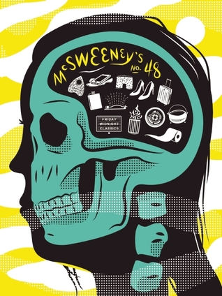 McSweeney's #48 by Etgar Keret, Ismet Prcic, Dave Eggers, Rebecca Curtis, Kelly Link, Boots Riley, Valeria Luiselli, Téa Obreht