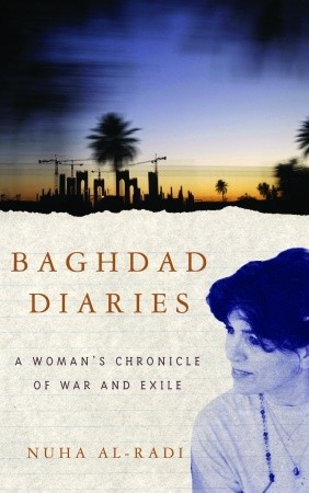 Baghdad Diaries: A Woman's Chronicle of War and Exile by Anjali Singh, Nuha Al-Radi