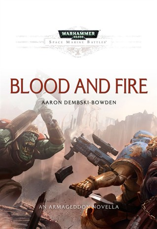 Blood and Fire by Aaron Dembski-Bowden