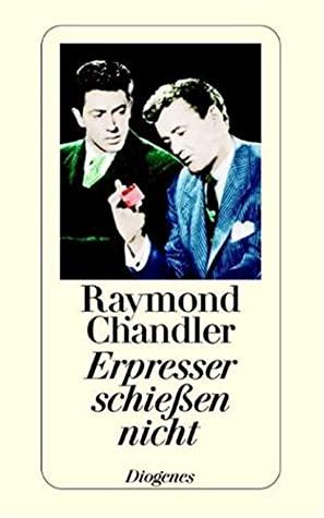 Erpresser Schießen Nicht Und Andere Detektivstories by Raymond Chandler