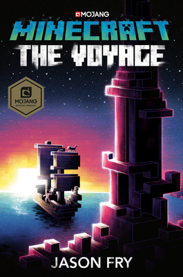 Minecraft: The Voyage: An Official Minecraft Novel by Jason Fry