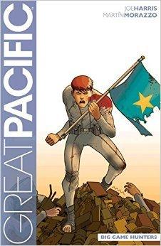 Great Pacific Volume 3: Big Game Hunters by Joe Harris, Martín Morazzo