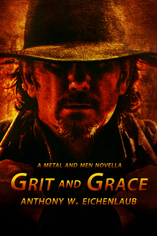 Grit and Grace by Anthony W. Eichenlaub
