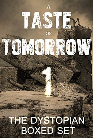A Taste of Tomorrow - The Dystopian Boxed Set (11 Book Collection) by Joe Nobody, Sean Platt, Hugh Howey, T.W. Piperbrook, Saul W. Tanpepper, David W. Wright, Jason Gurley, Tony Bertauski, Joseph A. Turkot, Deirdre Gould