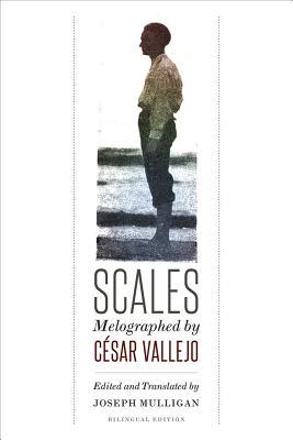 Scales: Melographed by César Vallejo by César Vallejo