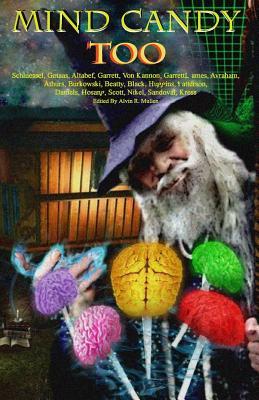 Mind Candy Too: Volume 2 by Scott Huggins, Edmund Schluessel, Greg Beatty