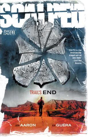 Scalped, Vol. 10: Trail's End by Jason Aaron, R.M. Guéra, Jock