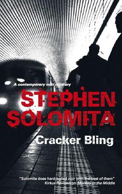 Cracker Bling by Stephen Solomita