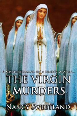 The Virgin Murders by Nancy Sweetland