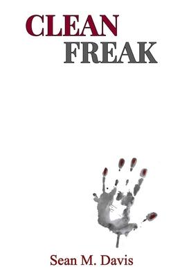Clean Freak by Sean M. Davis