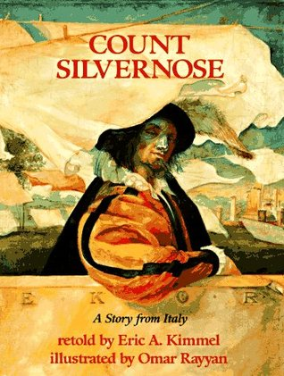 Count Silvernose: A Story from Italy by Omar Rayyan, Eric A. Kimmel