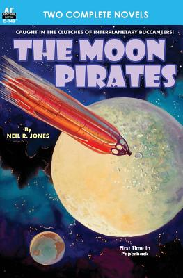 Moon Pirates, The, & Callisto at War by Neil R. Jones, Harl Vincent