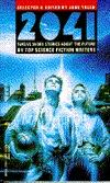 2041: Twelve Short Stories About the Future by Top Science Fiction Writers by Jane Yolen, Connie Willis, Bruce Coville, Patricia A. McKillip, Joe Haldeman, Anne McCaffrey