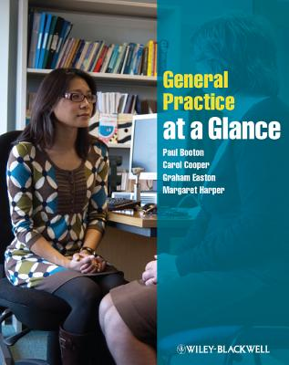 General Practice at a Glance by Graham Easton, Paul Booton, Carol Cooper