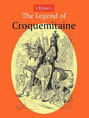 L'Pine's the Legend of Croquemitaine, and the Chivalric Times of Charlemagne by Ernest L'Pine