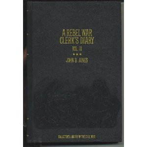 A Rebel War Clerk's Diary at the Confederate States Capital: Vol 2 (Collector's Library of the Civil War) by J.B. Jones