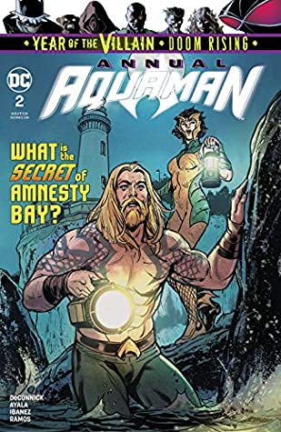 Aquaman (2016-) Annual #2 by Jay David Ramos, Víctor Ibáñez, Vita Ayala, Kelly Sue DeConnick