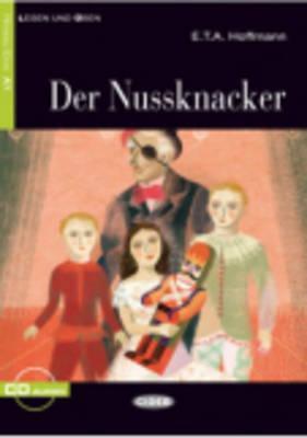 Der Nussknacker+cd Neu by Anna Balbusso, E.T.A. Hoffmann, Marcella De Meglio, Alessandra Liberati, Elena Balbusso