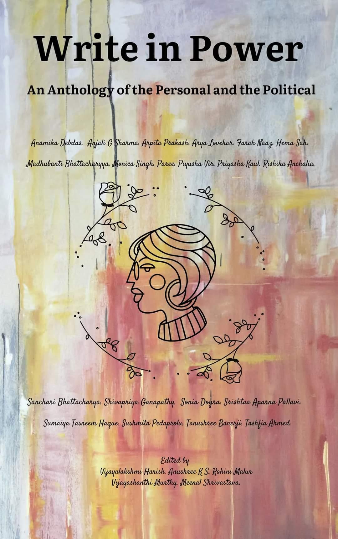 Write In Power: An Anthology of the Personal and the Political by Vijayalakshmi Harish, Meenal Shrivastava, Vijayashanthi Murthy, Anushree K S, Rohini Malur