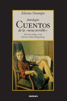 Antologia: Cuentos de la nena terrible by Silvina Ocampo