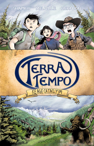 Terra Tempo: Ice Age Cataclysm by David Shapiro, Erica Melville, Christopher Herndon