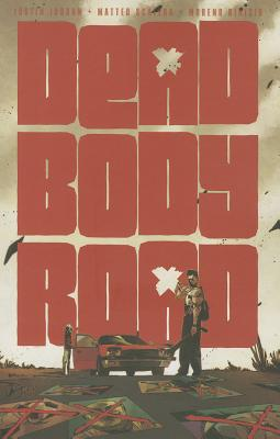 Dead Body Road, Volume 1 by Justin Jordan