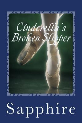 Cinderella's Broken Slipper by Sapphire