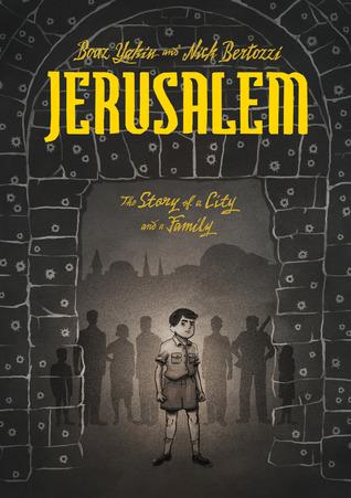 Jerusalem: A Family Portrait by Nick Bertozzi, Boaz Yakin