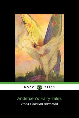 Andersen's Fairy Tales (Dodo Press) by Hans Christian Andersen, Christian Ander Hans Christian Andersen