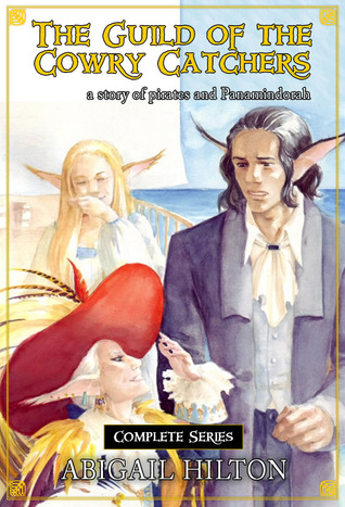 The Guild of the Cowry Catchers, a story of pirates and Panamindorah by Abigail Hilton