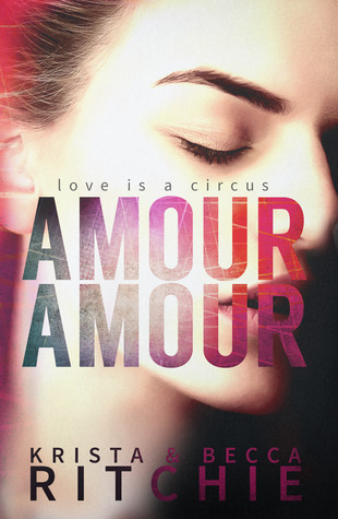 Amour Amour by Krista Ritchie