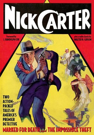 Nick Carter Vol. 1: Marked for Death & The Impossible Theft by Walter B. Gibson, Bruce Elliot, Richard Wormser, Bob Powell, Anthony Tollin, Nick Carter, Edward Gruskin, Elizabeth McLeod, Thomas C. McClary, J. Randolph Cox, Will Murray