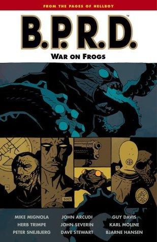 B.P.R.D., Vol. 12: War on Frogs by Mike Mignola, Peter Snejbjerg, Karl Moline, Guy Davis, John Arcudi