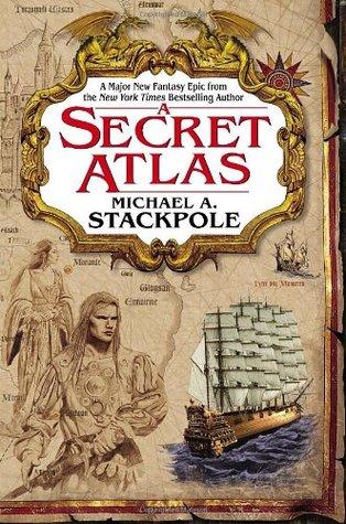A Secret Atlas by Michael A. Stackpole