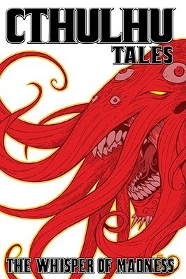 Cthulhu Tales, Volume 2: The Whisper of Madness by William Messner-Loebs, Mark Waid, Steve Niles