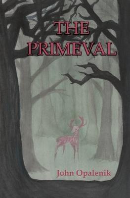 The Primeval by John Opalenik