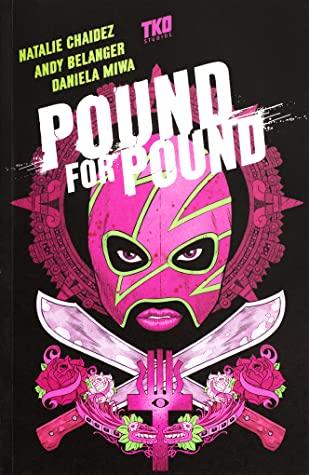 Pound for Pound by Serge LaPointe, Natalie Chaidez, Andy Belanger, Daniela Miwa