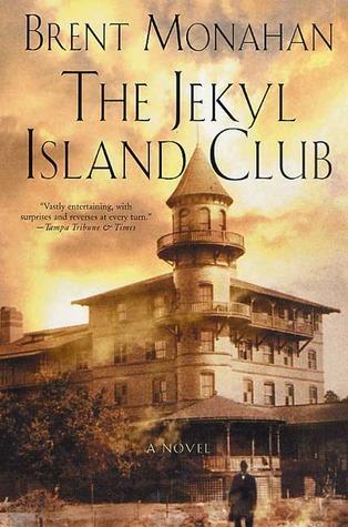 The Jekyl Island Club by Brent Monahan, Gordon Van Gelder