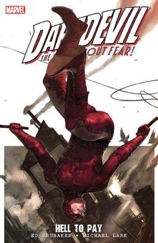 Daredevil, Volume 16: Hell to Pay, Volume 1 by Matt Hollingsworth, Ed Brubaker, Chris Eliopoulos, Lee Weeks, Stefano Gaudiano, Michael Lark, Marko Djurdjevic