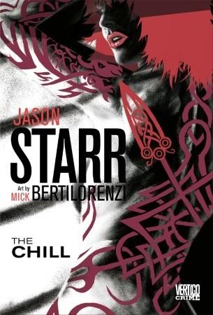The Chill by Jason Starr, Mick Bertilorenzi