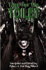 Tales For The Toilet by Rebecca Carter, Brian Panowich, Chantal Boudreau, Rich Hawkins, Adam Millard, Stephen McQuiggan