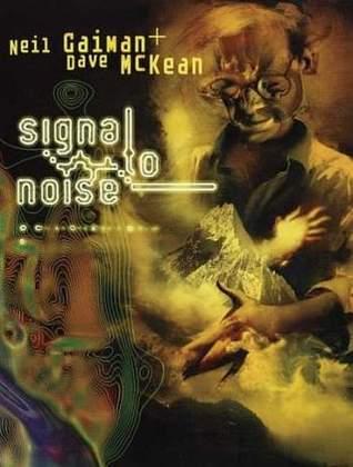 Signal to Noise by Dave McKean, Neil Gaiman