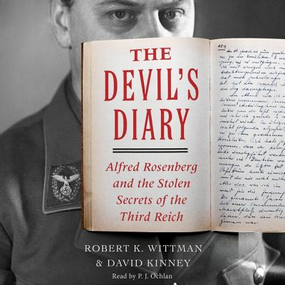 Devil's Diary: Alfred Rosenberg and the Stolen Secrets of the Third Reich by David Kinney, Robert K. Wittman