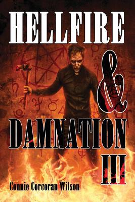 Hellfire & Damnation III by Connie Corcoran Wilson