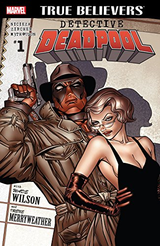 True Believers: Detective Deadpool #1 by Fabian Nicieza