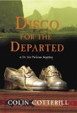 Disco For The Departed by Colin Cotterill
