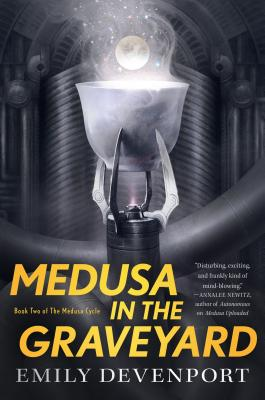 Medusa in the Graveyard: Book Two of the Medusa Cycle by Emily Devenport