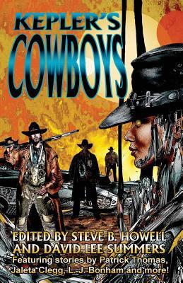 Kepler's Cowboys by Steve B. Howell, Patrick Thomas, Jaleta Clegg