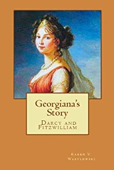 Georgiana's Story by Karen V. Wasylowski